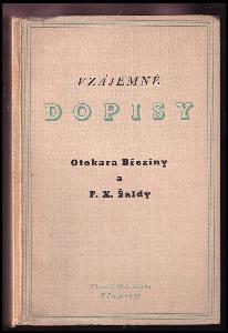 Vzájemné dopisy Otokara Březiny a F[rantiška] X[avera] Šaldy PODPIS Miloš Rejchrt