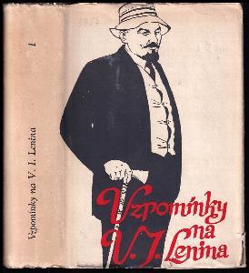 Vzpomínky na Vladimíra Iljiče Lenina [I].