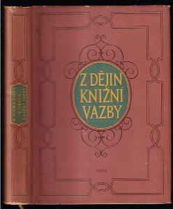 Z dějin knižní vazby : od nejstarších dob do konce 19. stol