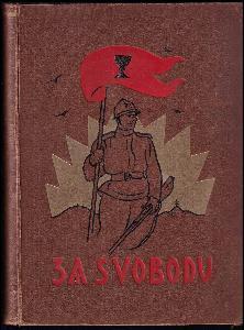 Za svobodu - obrázková kronika československého revolučního hnutí na Rusi - Díl 3, Pod velením prof. T.G. Masaryka.