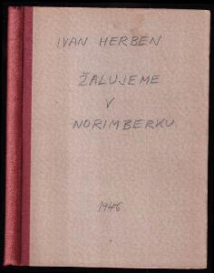 Žalujeme v Norimberku - Reportáž o nacistických zločinech proti Československu