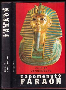 Zapomenutý faraón : objev Tutanchamonova hrobu - největší dobrodružství archeologie