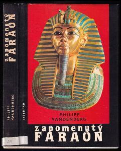 Zapomenutý faraón - objev Tutanchamonova hrobu - největší dobrodružství archeologie