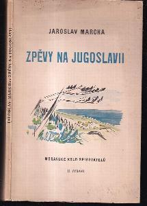 Zpěvy na Jugoslavii : [verše : listy z cest