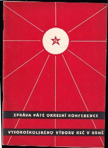 Zpráva páté okresní konference vysokoškolského výboru KSČ v Brně : 9.-10. dubna 1949