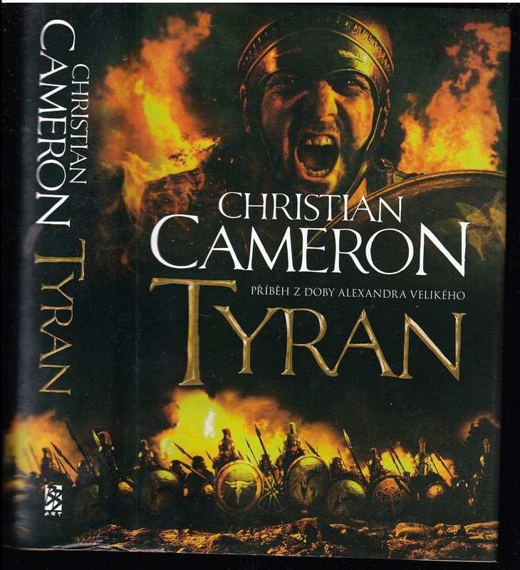 Tyran - příběh z doby Alexandra Velikého (Christian G Cameron, 2012)