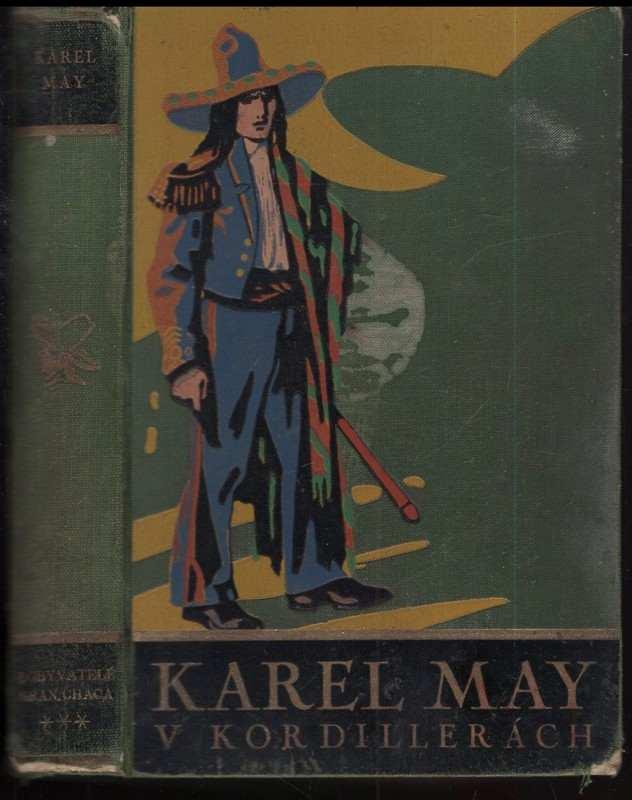 Karl May: V Kordillerách : román z cyklu Dobyvatelé Gran Chaca. Díl III
