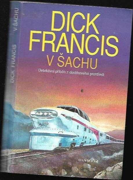 Dick Francis: V šachu : detektivní příběh z dostihového prostředí