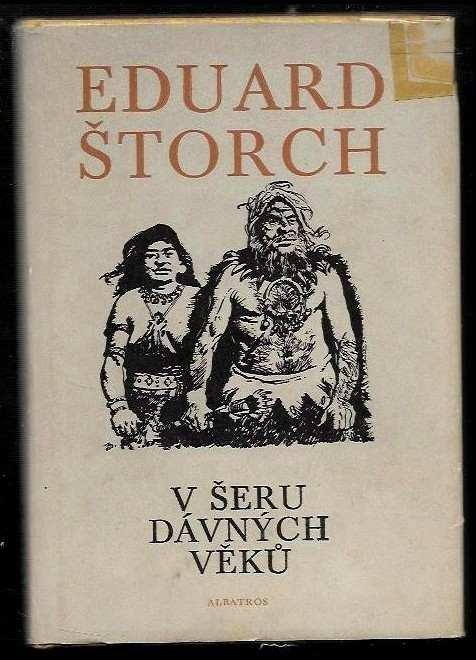 Eduard Štorch: V šeru dávných věků