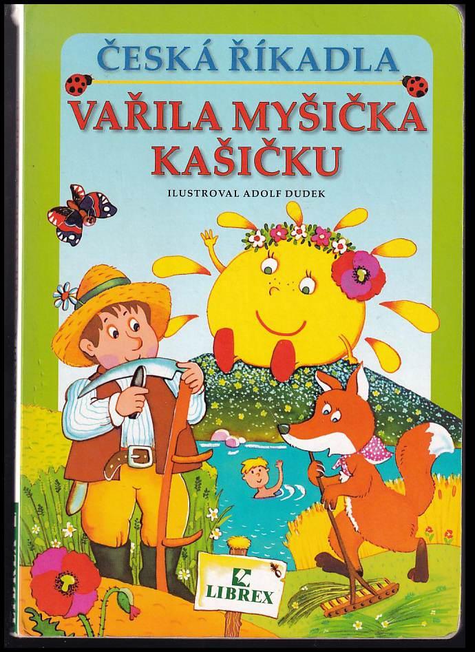 Vařila myšička kašičku (Adolf Dudek, 2004)