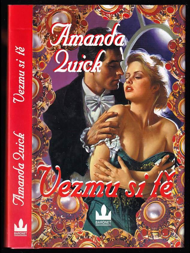 Amanda Quick: Vezmu si tě