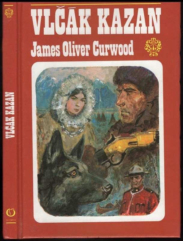 James Oliver Curwood: Vlčák Kazan