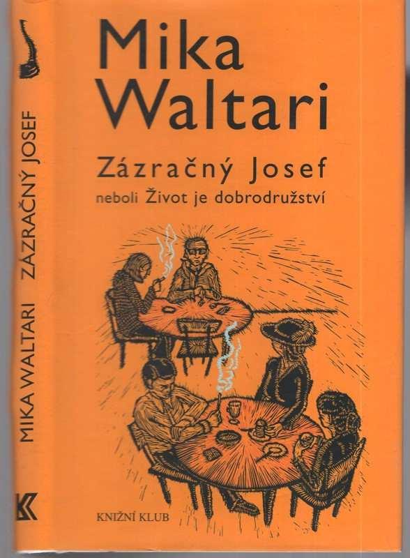 Mika Waltari: Zázračný Josef, neboli, Život je dobrodružství