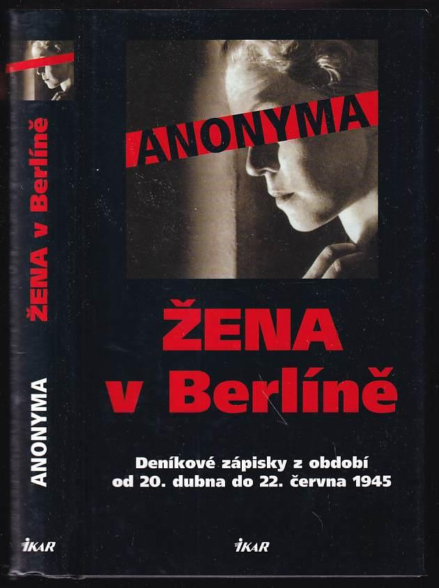 : Žena v Berlíně - deníkové zápisky z období od 20. dubna do 22. června 1945