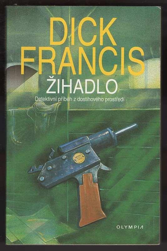 Dick Francis: Žihadlo : detektivní příběh z dostihového prostředí