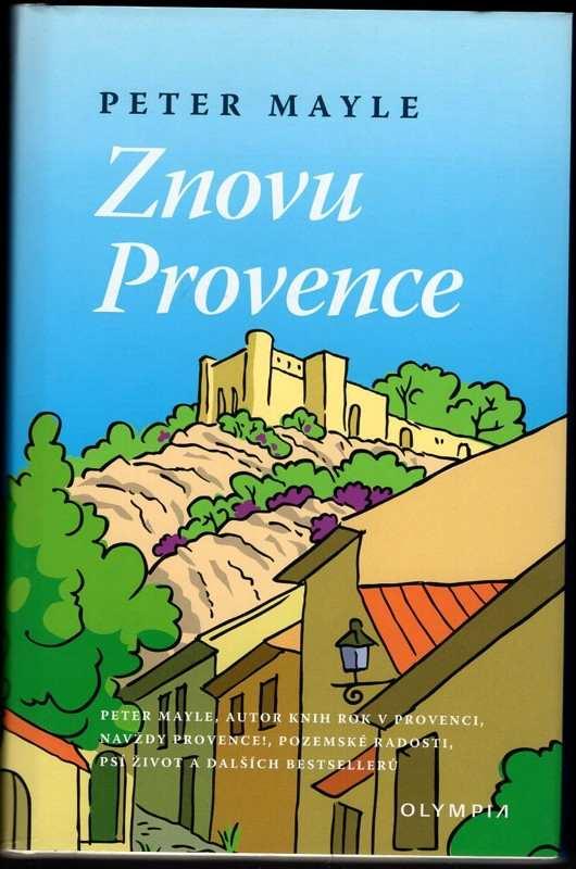 Peter Mayle: Znovu Provence